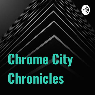 Chrome City Chronicles