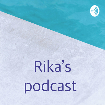 Rika's podcast