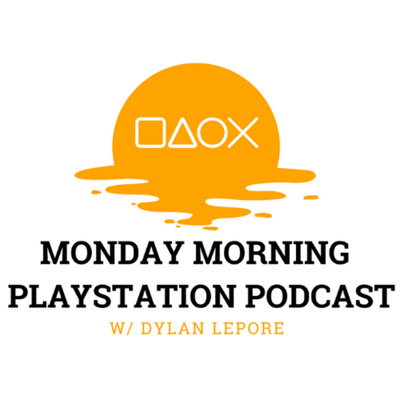Monday Morning PlayStation Podcast