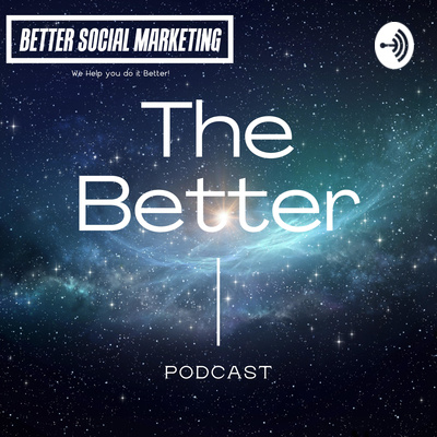 The Better Podcast