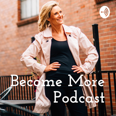 Become More Podcast