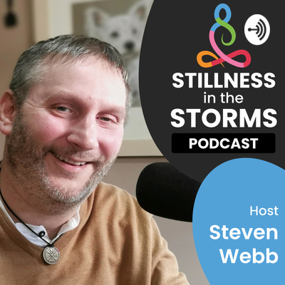 Stillness in the Storms with Steven Webb