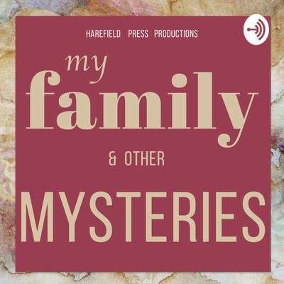 My Family and other Mysteries