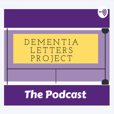 Dementia Letters Project Podcast