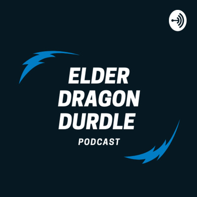 Elder Dragon Durdle Podcast