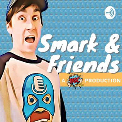 Smark & Friends