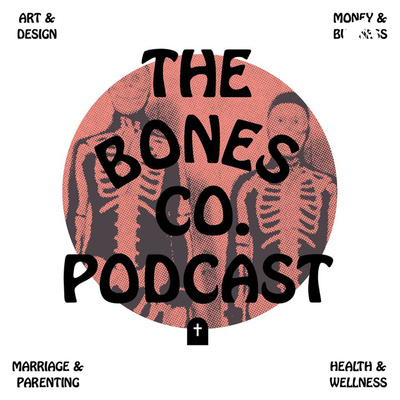 The Bones Co. Podcast