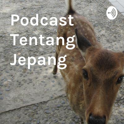 Podcast Tentang Jepang