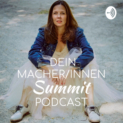 Dein Macher/Innen Summit Podcast: