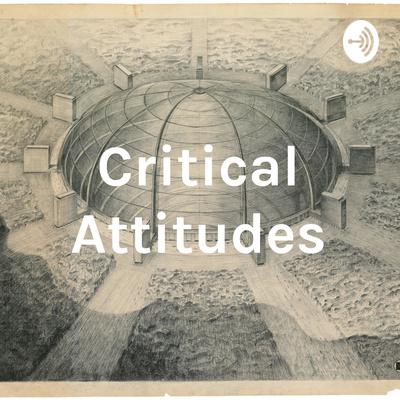 Critical Attitudes