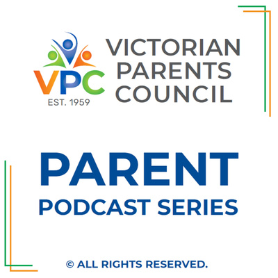 Victorian Parents Council - Parent Podcast Series