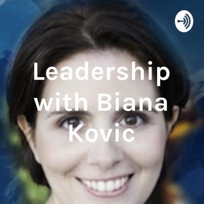 Leadership with Biana Kovic