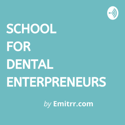 School for Dental Entrepreneurs by Emitrr