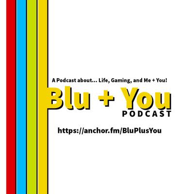 Blu + You