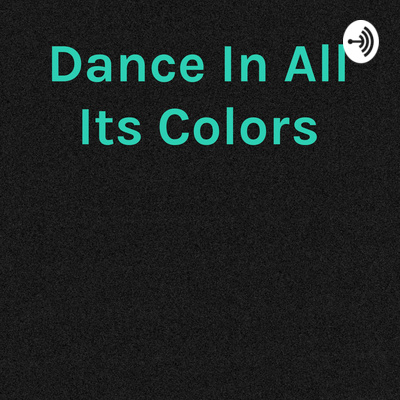 Dance In All Its Colors