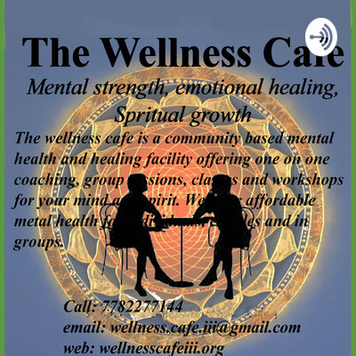 The Wellness Cafe podcasts