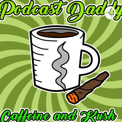 Caffeine and Kush