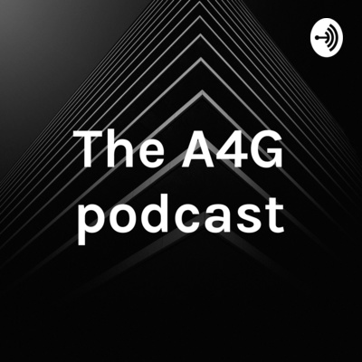 The A4G Podcast