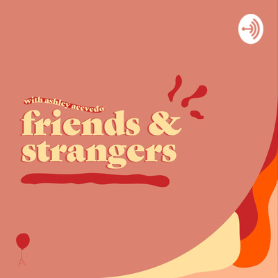 Friends & Strangers With Ashley