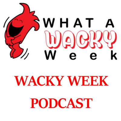 The Wacky Week Podcast