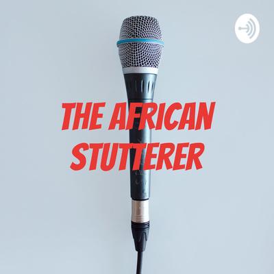 The African Stutterer