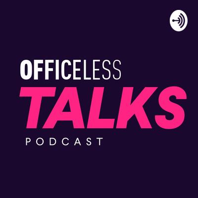 Officeless Talks