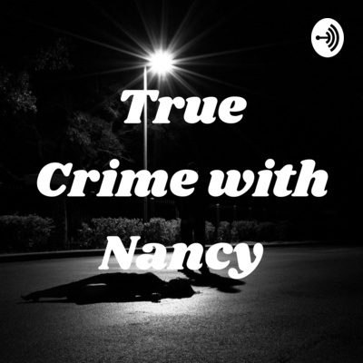 True Crime with Nancy
