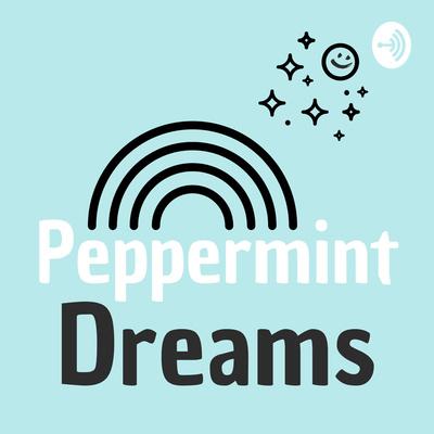 Peppermint Dreams