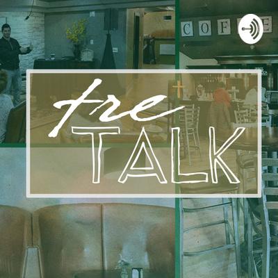 tre Talk