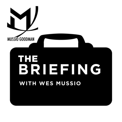 The Briefing | With Wes Mussio