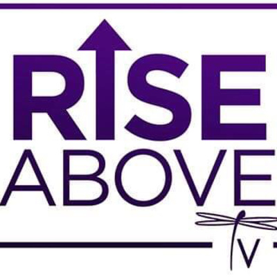 Rise Above TV/Radio Empowering Humanity & Supporting Unity