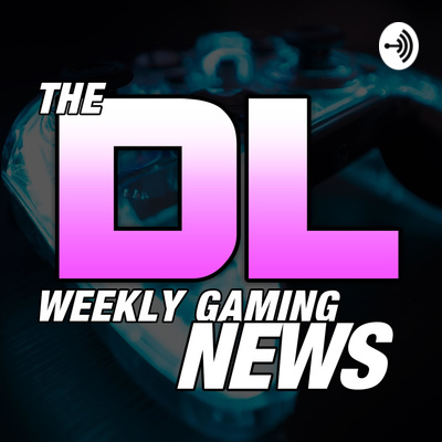 The DL: Weekly Gaming News