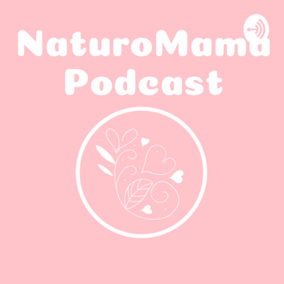 Naturomama Podcast