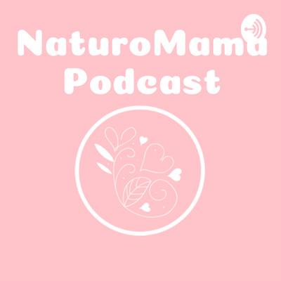 Naturomama Podcast