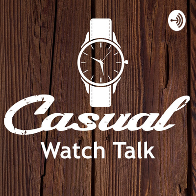 Casual Watch Talk (from The Casual Watch Reviewer)