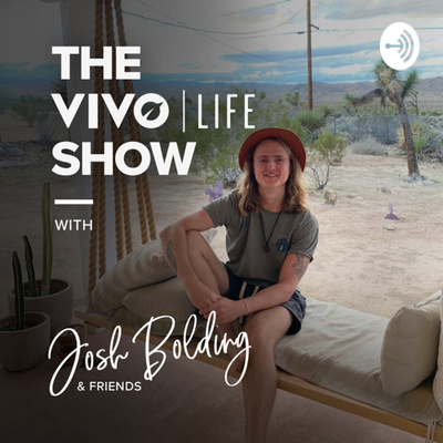 The Vivo Life Show with Josh Bolding