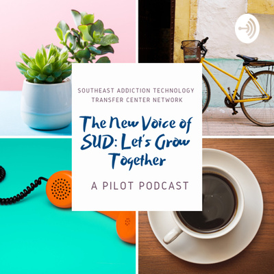 The New Voice of SUD: Let's Grow Together