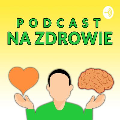 Podcast Na Zdrowie