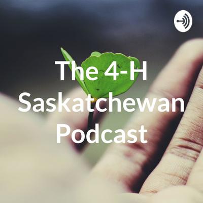 The 4-H Saskatchewan Podcast