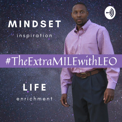 #TheExtraMILEwithLeo Podcast