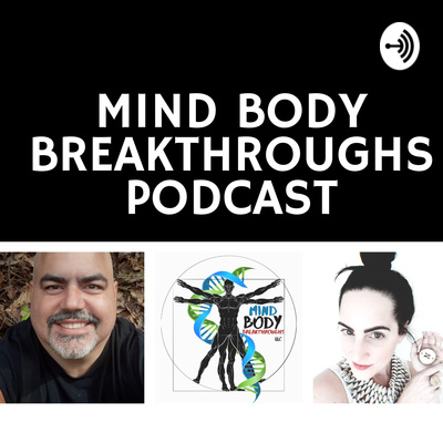 Mind Body BREAKTHROUGHS Podcast