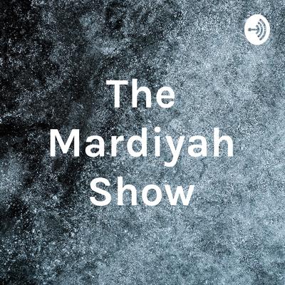 The Mardiyah Show