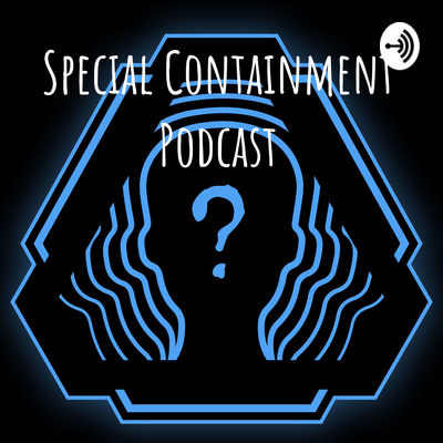Special Containment Podcast