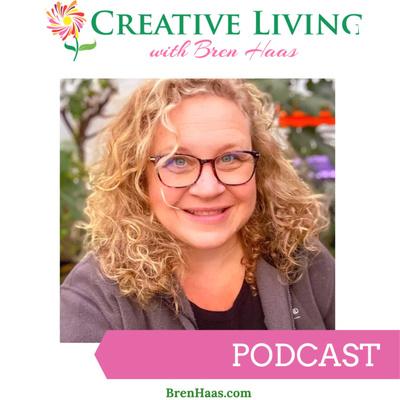 Creative Living with Bren Haas