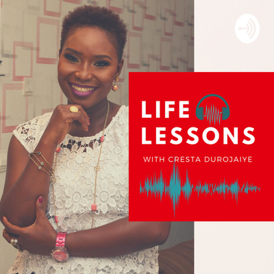 Life Lessons w/ Cresta Durojaiye