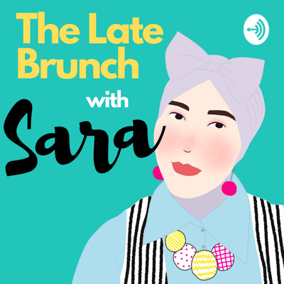 The Late Brunch with Sara