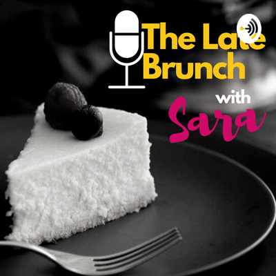 The Late Brunch with Sara Neyrhiza