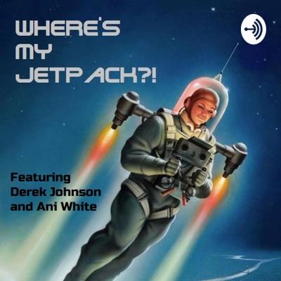 Where's My Jetpack?!