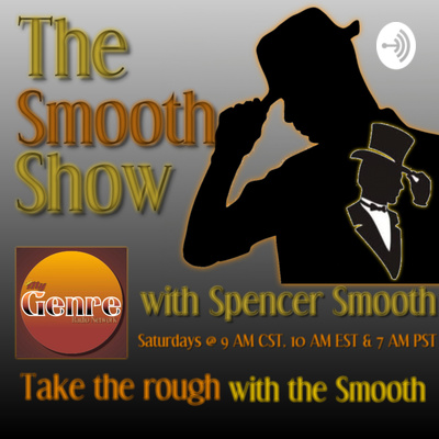 The Smooth Show with Spencer Smooth