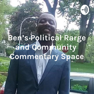 Ben's Political Rarge and Community Commentary Space